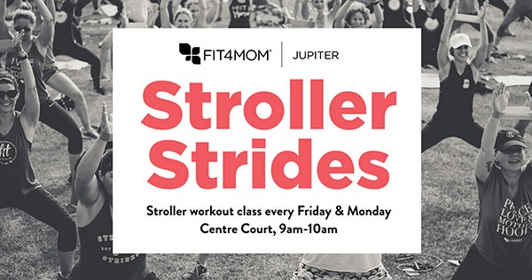 stroller strides workout class every friday and monday at center court from 9-10am
