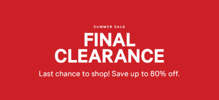 Up to 80% Off Final Clearance