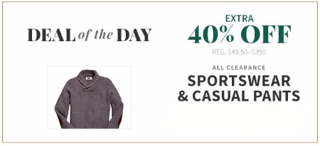 Extra 40% Off All Clearance Sportswear & Casual Pants