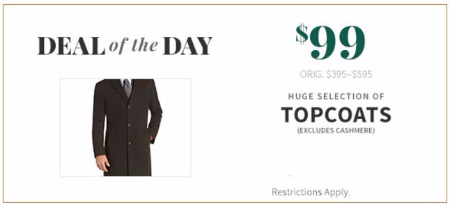 $99 Huge Selection of Topcoats