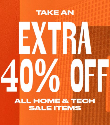 Extra 40% Off Home & Tech Sale Items
