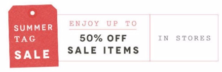 Summer Tag Sale up to 50% Off