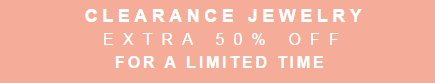 Extra 50% Off Clearance Clothing, Jewelry & Handbags.