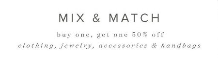 Mix & Match BOGO 50% Off Clothing & More