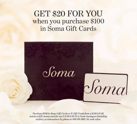 Get $20 for you when you purchase $100 in Soma Gift Cards