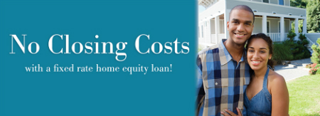 No Closing Costs on Fixed Rate Home Equity Loans