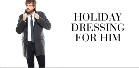 Explore Our Holiday Dressing for Him