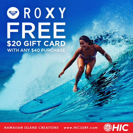 FREE $20 Quiksilver/Roxy Gift Card at Hawaiian Island Creations (HIC)