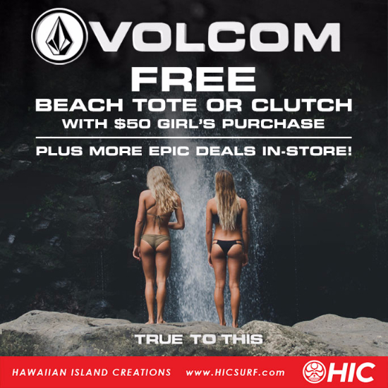 FREE gifts with purchase from VOLCOM! at Hawaiian Island Creations (HIC)
