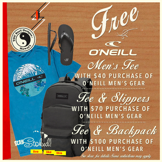 O'Neill Promo at T&C Surf Designs