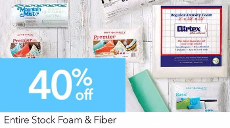 40% Off Entire Stock of Foam and Fiber