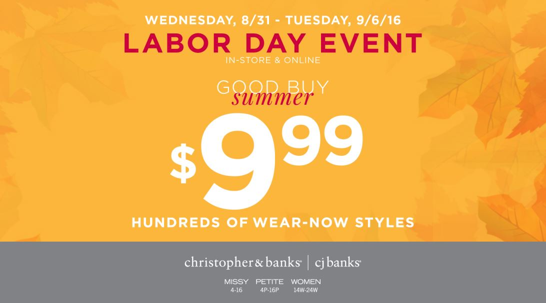 Christopher and Banks Labor Day Event, hundreds of wear now styles starting at $9.99