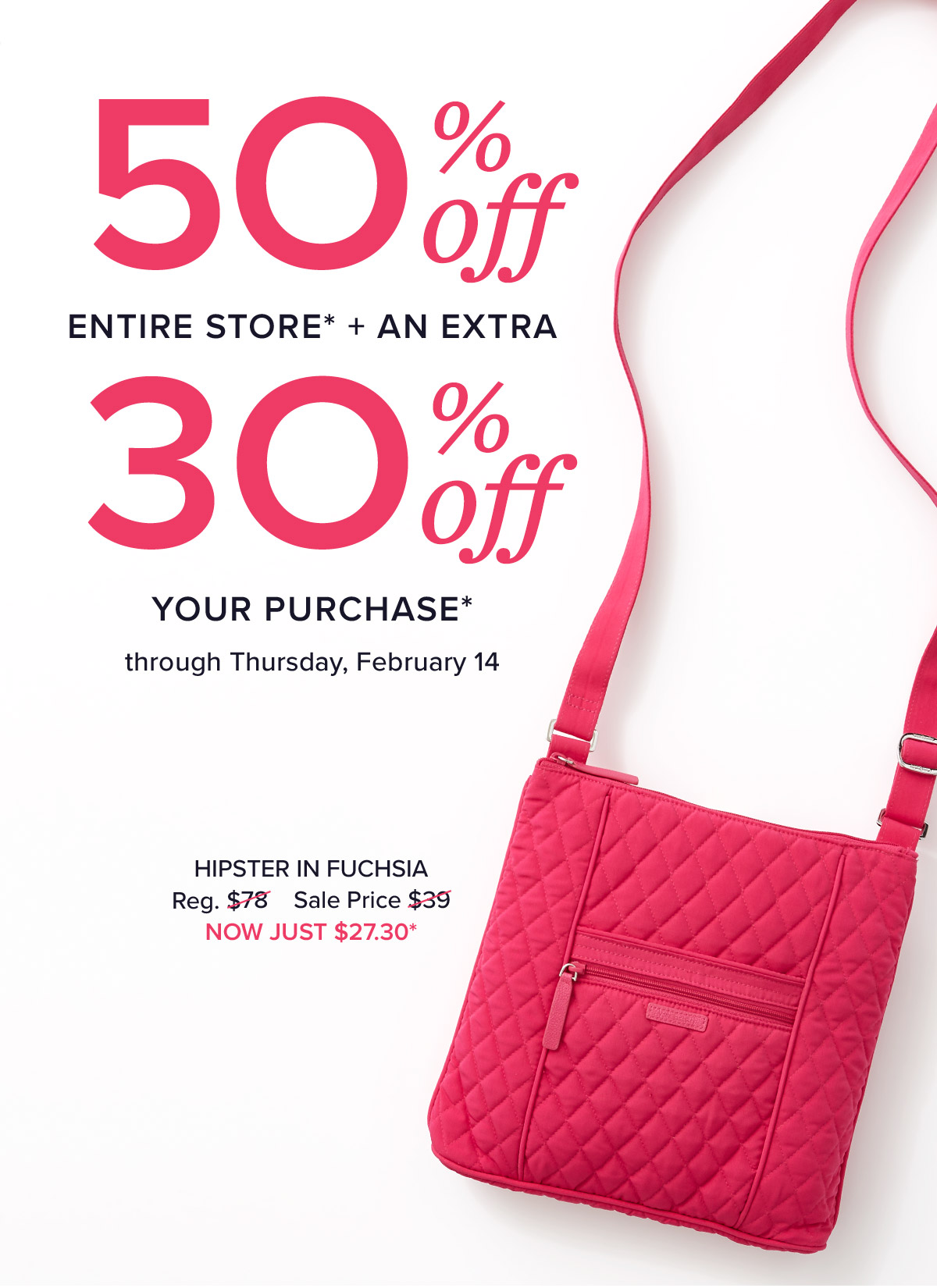 50% off the entire store + an extra 30% off your purchase. Vera Bradley  Outlet 089b3866e6c9f