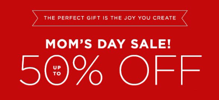 Mom's Day Sale up to 50% Off