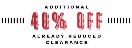 Additional 40% Off Already Reduced Clearance