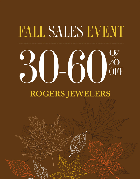 Fall Sales Event at Rogers Jewelers