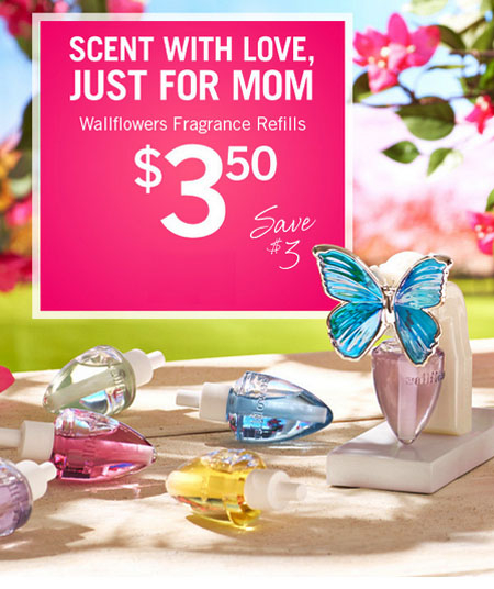 $3.50 Wallflower Refills at Bath & Body Works