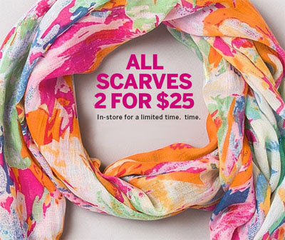 All Scarves 2 for $25 at dressbarn