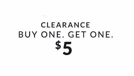 Clearance BOGO $5