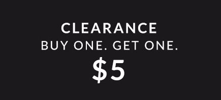 BOGO $5 Clearance