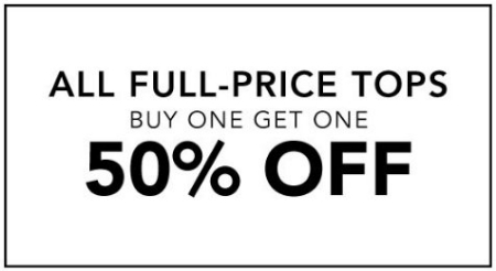 All Full-Price Tops Buy One, Get One 50% Off