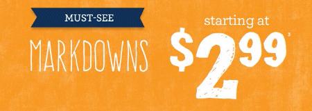 Markdowns Starting at $2.99