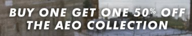 BOGO 50% Off The AEO Collection
