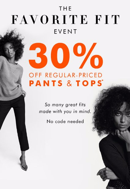 30% Off Regular-Priced Pants & Tops