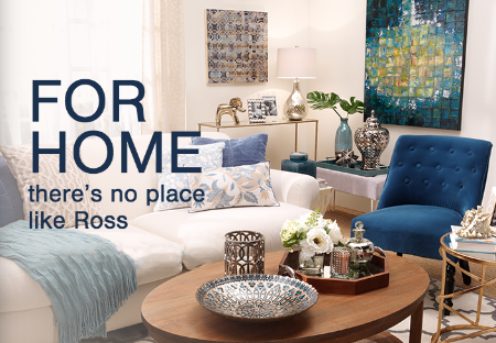 For home there 39 s no place like ross shop in store and for Home decor 63042