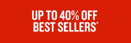 Up to 40% Off Best Sellers