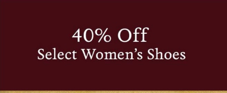 40% Off Select Women's Shoes