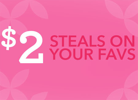 $2 Steals on Your Favs