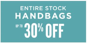 Entire Stock of Handbags up to 30% Off