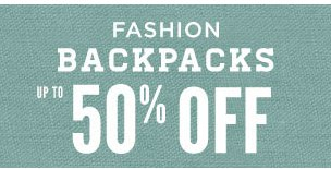 Fashion Backpacks up to 50% Off