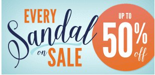 Every Sandal on Sale up to 50% Off