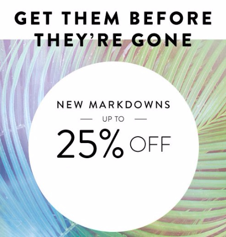 New Markdowns up to 25% Off