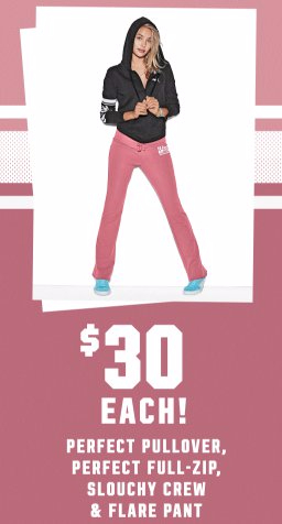 $30 Perfect Pullover, Perfect Full-Zip, Slouchy Crew & Flare Pant