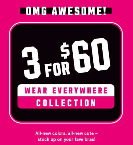 3 for $60 Wear Everywhere Bras