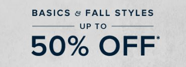 Basic & Fall Styles up to 50% Off