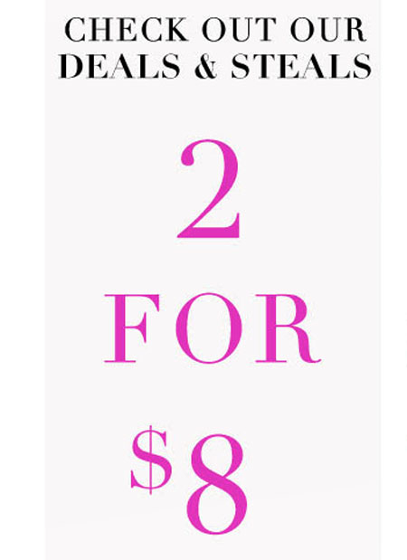 2 for $8 Deals & Steals