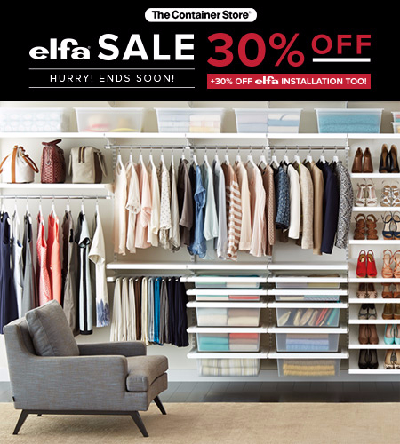Hurry! 30% off elfa + elfa Installation ends SOON! at The Container Store