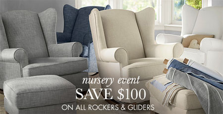 Save $100 on All Rockers & Gliders at pottery barn kids