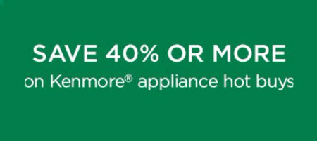 Save 40% or More on Kenmore Appliance Hot Buys