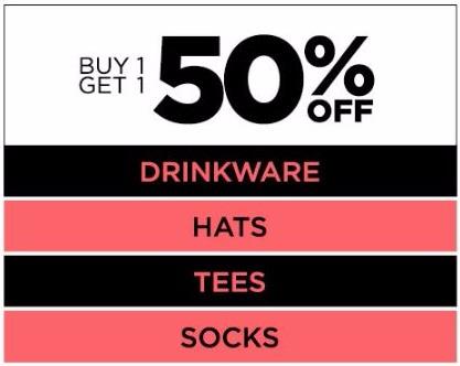 Buy 1 Get 1 50% Off Drinkware, Hats, Tees and Socks