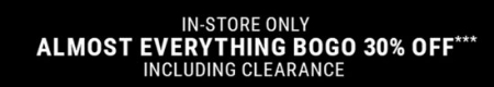 Almost Everything BOGO 30% Off