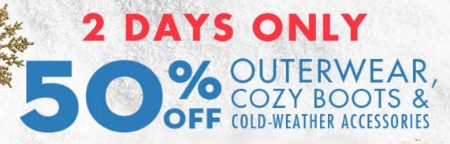 50% Off Outerwear, Cozy Boots & Cold-Weather Accessories