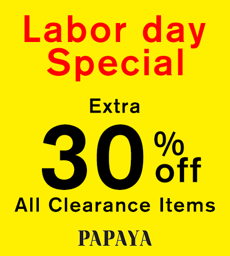 LABOR DAY WEEKEND SPECIAL SALE AT PAPAYA!