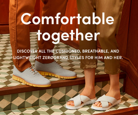Comfortable ZERØGRAND Styles for Him and Her from Cole Haan