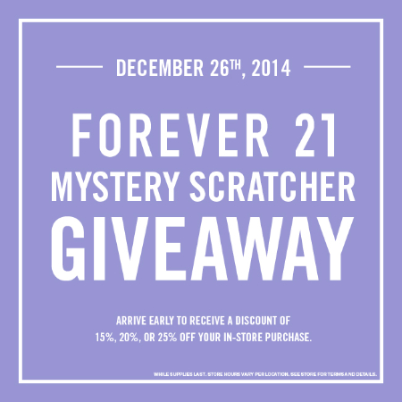 DECEMBER 26TH, 2014 MYSTERY SCRATCHER GIVEAWAY at Forever 21