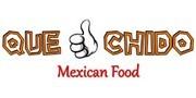 Que Chido Mexican Food